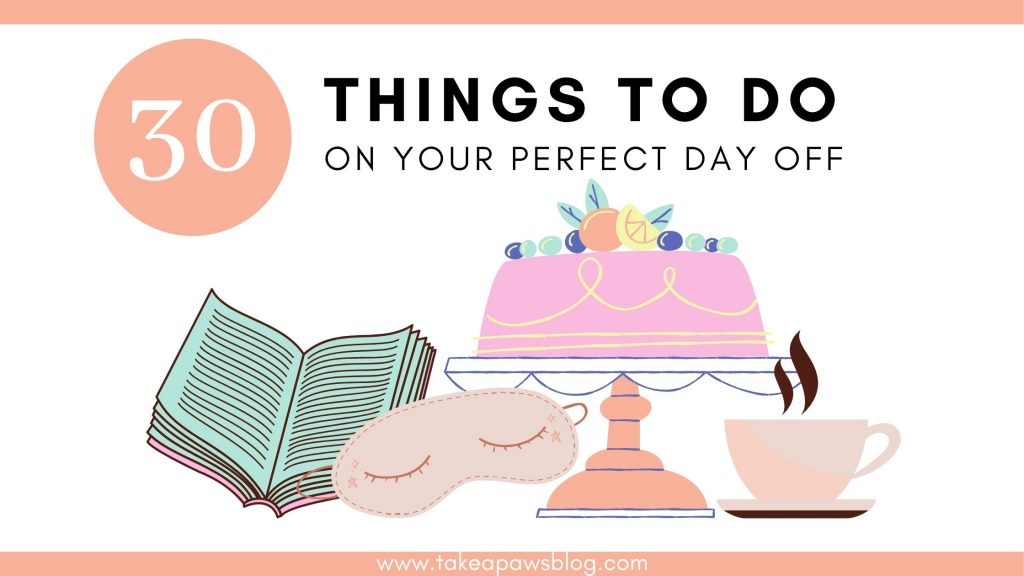 30 things to do on your perfect day off